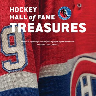 Hockey Hall of Fame Treasures - Cameron, Steve (Editor), and Pritchard, Phil (Introduction by), and Manor, Matthew (Photographer)