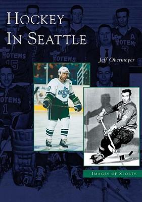Hockey in Seattle - Obermeyer, Jeff