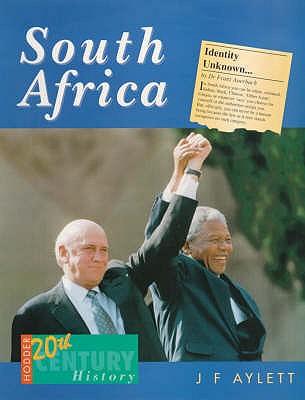 Hodder Twentieth Century History: South Africa - Aylett, John F.