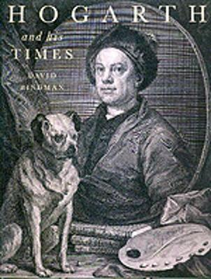 Hogarth and His Times - Bindman, David