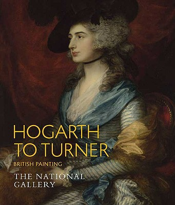 Hogarth to Turner: British Painting - Govier, Louise