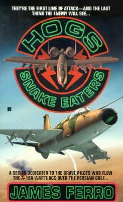 Hogs 04: Snake Eaters - Ferro, James