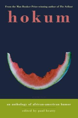 Hokum: An Anthology of African-American Humor - Beatty, Paul