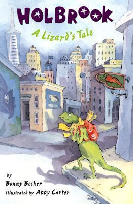 Holbrook: A Lizard's Tale - Becker, Bonny
