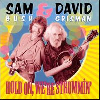 Hold On, We're Strummin' - Sam Bush & David Grisman