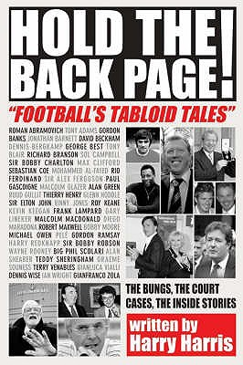 Hold the Back Page: Football's Tabloid Tales - Harris, Harry