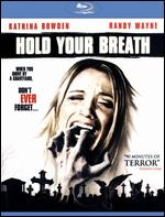 Hold Your Breath [Blu-ray] - Jared Cohn