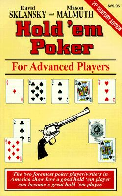 Hold'em Poker: For Advanced Players - Sklansky, David, and Malmuth, Mason