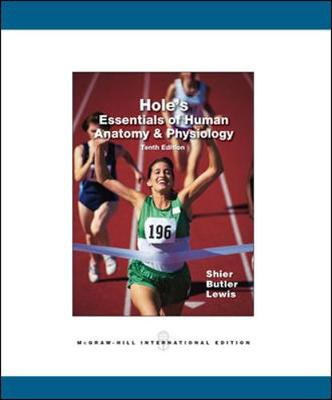 Hole's Essentials of Human Anatomy & Physiology - Shier, David N., and Butler, Jackie, and Lewis, Ricki