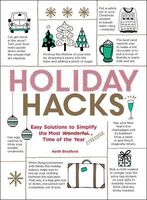 Holiday Hacks: Easy Solutions to Simplify the Most Wonderful Time of the Year - Bradford, Keith