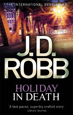 Holiday in Death - Robb, J. D.
