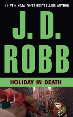 Holiday in Death - Robb, J D, and Roberts, Nora, and Ericksen, Susan (Performed by)