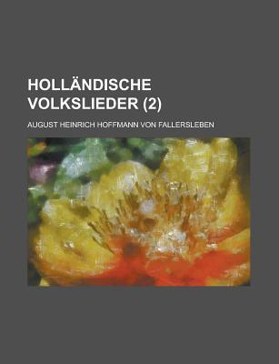 Hollandische Volkslieder (2) - Affairs, United States Congress, and Fallersleben, August Heinrich
