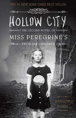 Hollow City: The Second Novel of Miss Peregrine's Peculiar Children - Riggs, Ransom