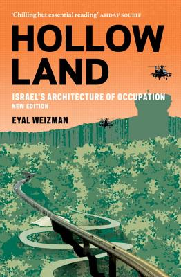 Hollow Land: Israel's Architecture of Occupation - Weizman, Eyal