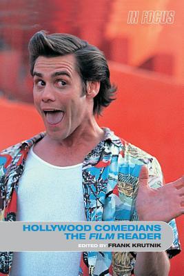 Hollywood Comedians: The Film Reader - Krutnik, Frank, Professor (Editor)