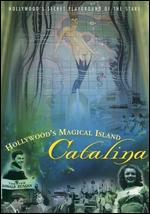 Hollywood's Magical Island: Catalina