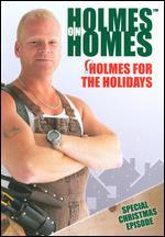 Holmes on Homes: Holmes for the Holidays