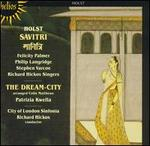 Holst: Savitri; The Dream-City