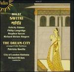 Holst: Savitri; The Dream-City