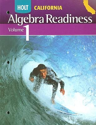 Holt California Algebra Readiness, Volume 1 - Holt Rinehart & Winston (Creator)