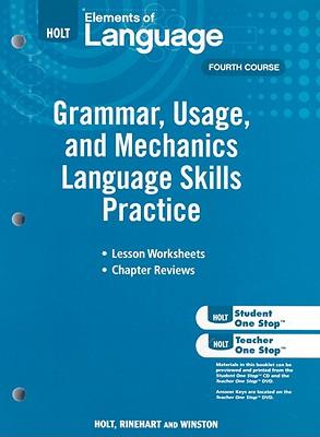 Holt Elements of Language: Grammar, Usage, and Mechanics Language Skills Practice: Fourth Course - Holt Rinehart & Winston (Creator)