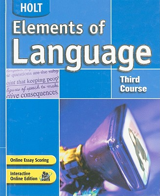 Holt Elements of Language, Third Course - Odell, Lee, Professor, PhD, and Vacca, Richard, and Hobbs, Renee