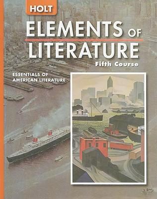 Holt Elements of Literature, Fifth Course: Essentials of American Literature - Holt Rinehart & Winston (Creator)