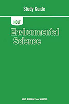 Holt Environmental Science: Study Guide - Holt Rinehart & Winston, and Holt Rinehart and Winston (Prepared for publication by)