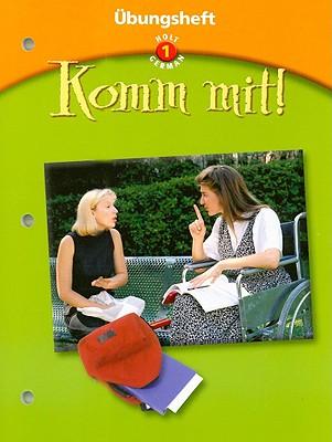 Holt German 1: Komm Mit! Ubungsheft - Holt Rinehart & Winston (Creator)