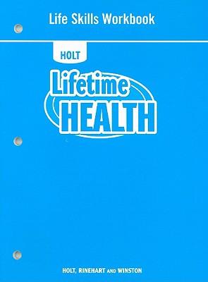 Holt Lifetime Health Life Skills Workbook - Holt Rinehart & Winston (Creator)