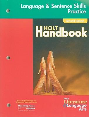 Holt Literature & Language Arts: Language & Sentence Skills Practice, Second Course: Support for the Holt Handbook - Holt Rinehart & Winston (Creator)