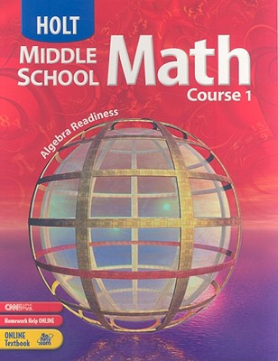Holt Middle School Math: Student Edition Course 1 2004 - Holt Rinehart and Winston (Prepared for publication by)