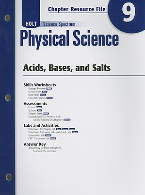Holt Science Spectrum Physical Science Chapter 9 Resource File: Acids, Bases, and Salts - Holt Rinehart & Winston (Creator)