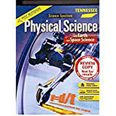 Holt Science Spectrum: Physical Science with Earth and Space Science: Student Edition Grades 9-12 with Earth & Space Science 2010 - Holt Rinehart and Winston (Prepared for publication by)