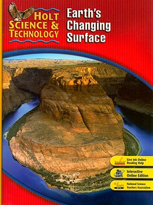 Holt Science & Technology: Earth's Changing Surface, Short Course G - Holt Rinehart & Winston (Creator)