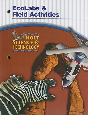 Holt Science & Technology EcoLabs & Field Activities - Holt Rinehart & Winston (Creator)
