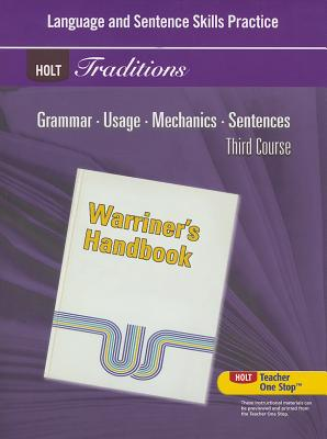 Holt Traditions Warriner's Handbook: Language and Sentence Skills Practice Third Course Grade 9 Third Course - Warriner E