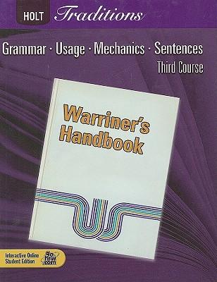 Holt Traditions: Warriner's Handbook, Third Course: Grammar, Usage, Mechanics, Sentences - Warriner, John E