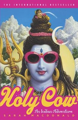Holy Cow: An Indian Adventure - MacDonald, Sarah