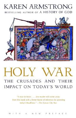 Holy War: The Crusades and Their Impact on Today's World - Armstrong, Karen
