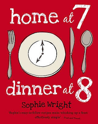 Home at 7 Dinner at 8 - Wright, Sophie