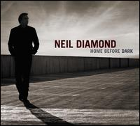 Home Before Dark - Neil Diamond