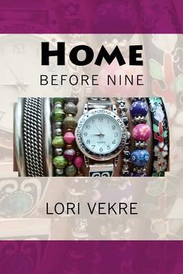 Home Before Nine - Vekre, Lori