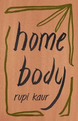 Home Body - Kaur, Rupi