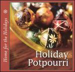 Home for the Holidays: Holiday Potpourri