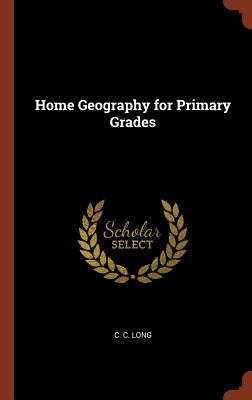Home Geography for Primary Grades - Long, C C