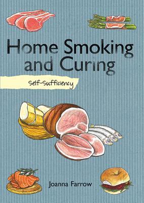 Home Smoking and Curing - Farrow, Joanna