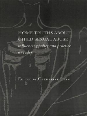 Home Truths about Child Sexual Abuse: Policy and Practice - Itzin, C, and Itzin, Catherine (Editor)