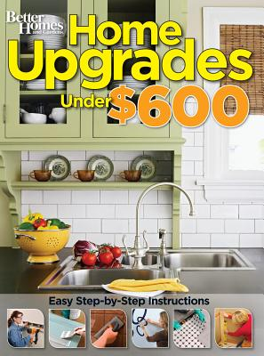 Home Upgrades Under $600 - Better Homes & Gardens